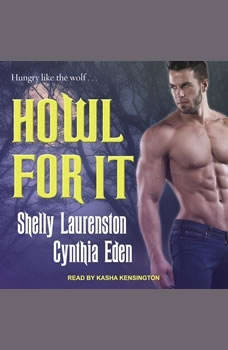 Howl for It, Cynthia Eden