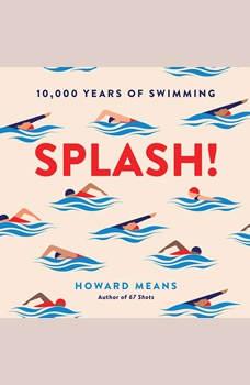 Splash!: 10,000 Years of Swimming, Howard Means