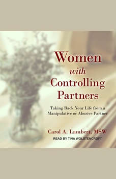 Women with Controlling Partners: Taking Back Your Life from a Manipulative or Abusive Partner, MSW Lambert
