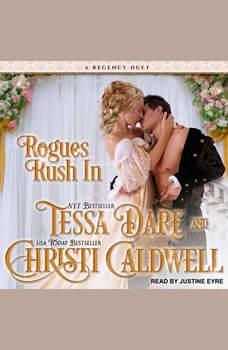 Rogues Rush In: A Regency Duet A Regency Duet, Christi Caldwell