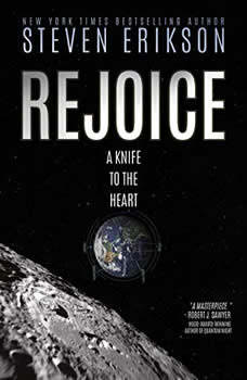 Rejoice: A Knife to the Heart, Steven Erikson