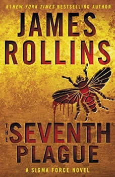 The Seventh Plague: A Sigma Force Novel A Sigma Force Novel, James Rollins