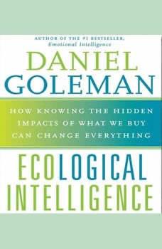Ecological Intelligence, Prof. Daniel Goleman, Ph.D.