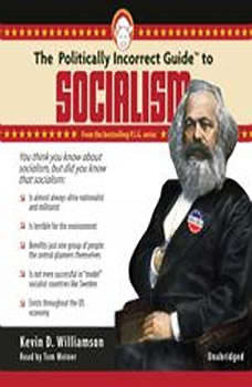 The Politically Incorrect Guide to Socialism, Kevin D. Williamson