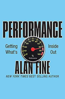 Performance, Getting What's Inside Out, Alan Fine