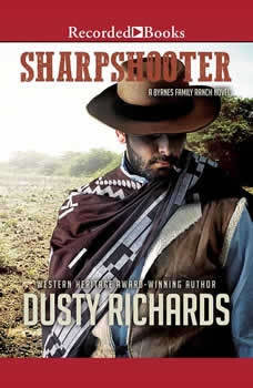 Sharpshooter: A Byrnes Family Ranch Western, Dusty Richards