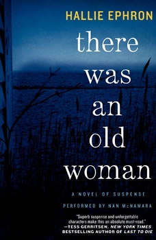 There Was an Old Woman: A Novel of Suspense, Hallie Ephron