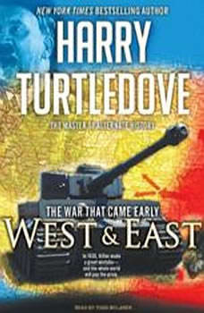 The War That Came Early: West and East, Harry Turtledove