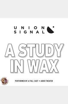 A Study in Wax, Doug Bost; Jeff Ward