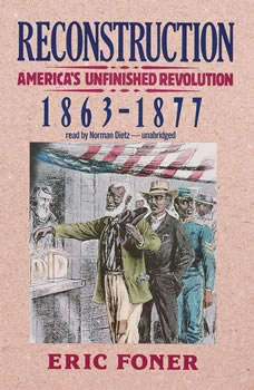 Reconstruction: Americas Unfinished Revolution, 18631877, Eric Foner