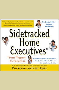 Sidetracked Home Executives(TM): From Pigpen to Paradise, Pam Young