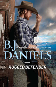 Rugged Defender: Whitehorse, Montana: Clementine Sisters, Book Three, B.J. Daniels
