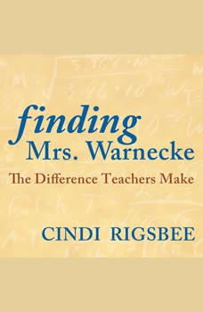 Finding Mrs. Warnecke: The Difference Teachers Make, Donalyn Miller