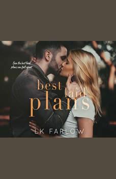 Best Laid Plans: A Brother's Best Friend Standalone Romance, L.K. Farlow