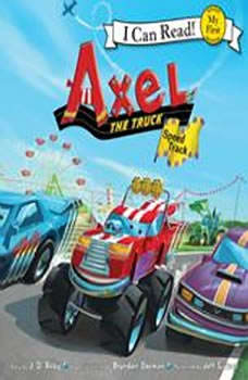 Axel the Truck: Speed Track: My First I Can Read, J. D. Riley