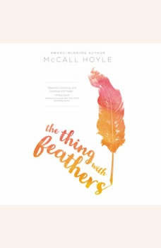 The Thing with Feathers, McCall Hoyle