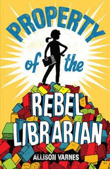 Property of the Rebel Librarian, Allison Varnes