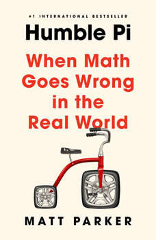 Humble Pi: When Math Goes Wrong in the Real World, Matt Parker