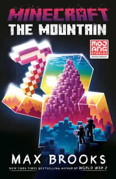 Minecraft: The Mountain: An Official Minecraft Novel, Max Brooks