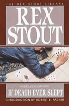 If Death Ever Slept, Rex Stout