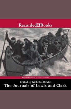 The Journals of Lewis and Clark: Excerpts from The History of the Lewis and Clark Expedition, Nicholas Biddle