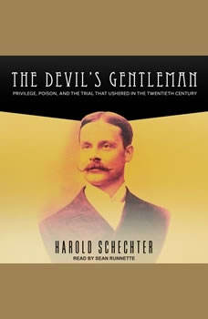 The Devil's Gentleman: Privilege, Poison, and the Trial That Ushered in the Twentieth Century, Harold Schechter