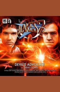 Blake's 7 - The Classic Adventures - Devil's Advocate, Steve Lyons