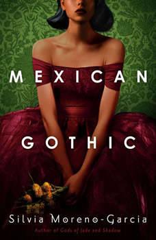 Mexican Gothic, Silvia Moreno-Garcia