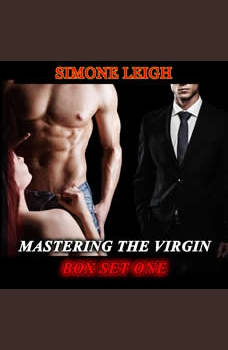 Mastering the Virgin - Box Set One: A BDSM Menage Erotic Romance, Simone Leigh
