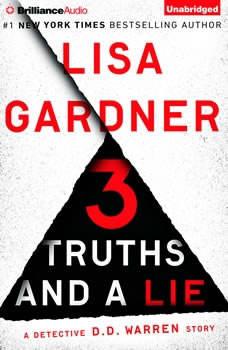 3 Truths and a Lie: A Detective D. D. Warren Story, Lisa Gardner