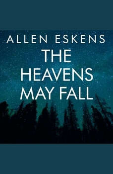 The Heavens May Fall, Allen Eskens