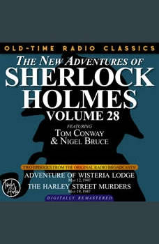 THE NEW ADVENTURES OF SHERLOCK HOLMES, VOLUME 28:   EPISODE 1: ADVENTURE OF WISTERIA LODGE 2: THE HARLEY STREET LODGE, Dennis Green