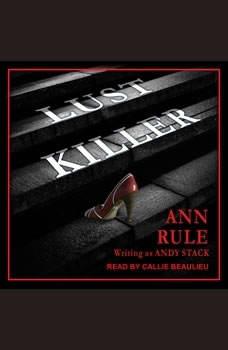 Lust Killer, Ann Rule