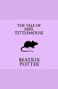 Tale of Mrs. Tittlemouse, The, Beatrix Potter