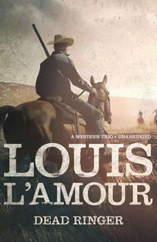 Dead Ringer: A Western Trio, Louis L'Amour