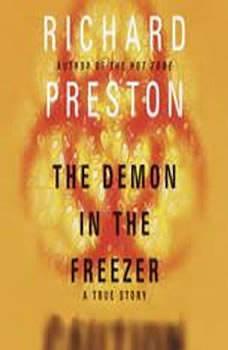 The Demon in the Freezer: A True Story A True Story, Richard Preston