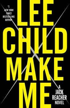 Make Me: A Jack Reacher Novel, Lee Child
