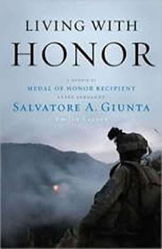 Living With Honor: A Memoir by America's First Living Medal of Honor Recipient Since the Vietnam War, Salvatore Giunta