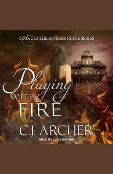 Playing With Fire, C. J. Archer