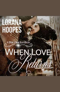 When Love Returns: A Small Town Christian Romance, Lorana Hoopes