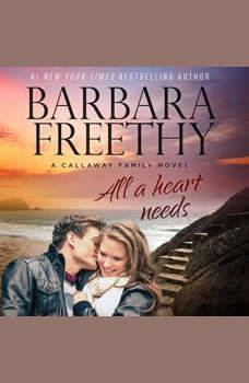 All A Heart Needs, Barbara Freethy
