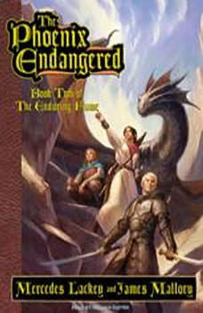 The Phoenix Endangered: Book Two of the Enduring Flame, Mercedes Lackey