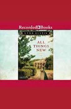 All Things New, Lynn Austin