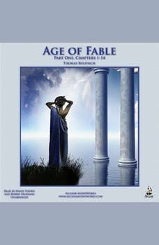 The Age of Fable: Part One, Chapters 114 Part One, Chapters 114, Thomas Bulfinch
