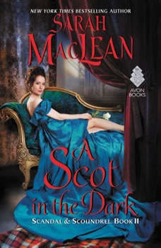 A Scot in the Dark: Scandal & Scoundrel, Book II, Sarah MacLean