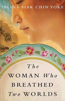 The Woman Who Breathed Two Worlds, Selina Siak Chin Yoke