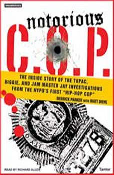 Notorious C.O.P.: The Inside Story of the Tupac, Biggie, and Jam Master Jay Investigations from NYPD's First Hip-Hop Cop, Matt Diehl