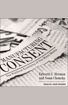 Manufacturing Consent: The Political Economy of the Mass Media, Noam Chomsky