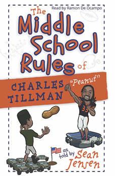 The Middle School Rules of Charles Tillman: Peanut, Ramon de Ocampo