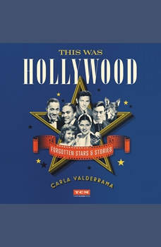 This Was Hollywood: Forgotten Stars and Stories, Carla Valderrama